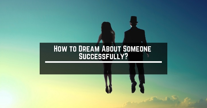 How to Dream About Someone