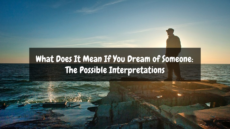 what does it mean if you dream about someone