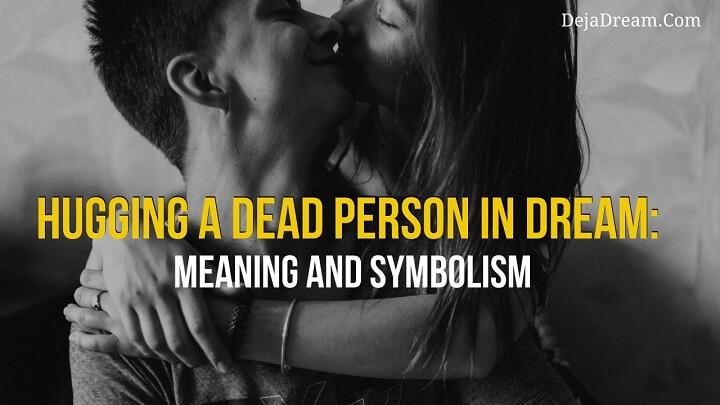 hugging a dead person in dream