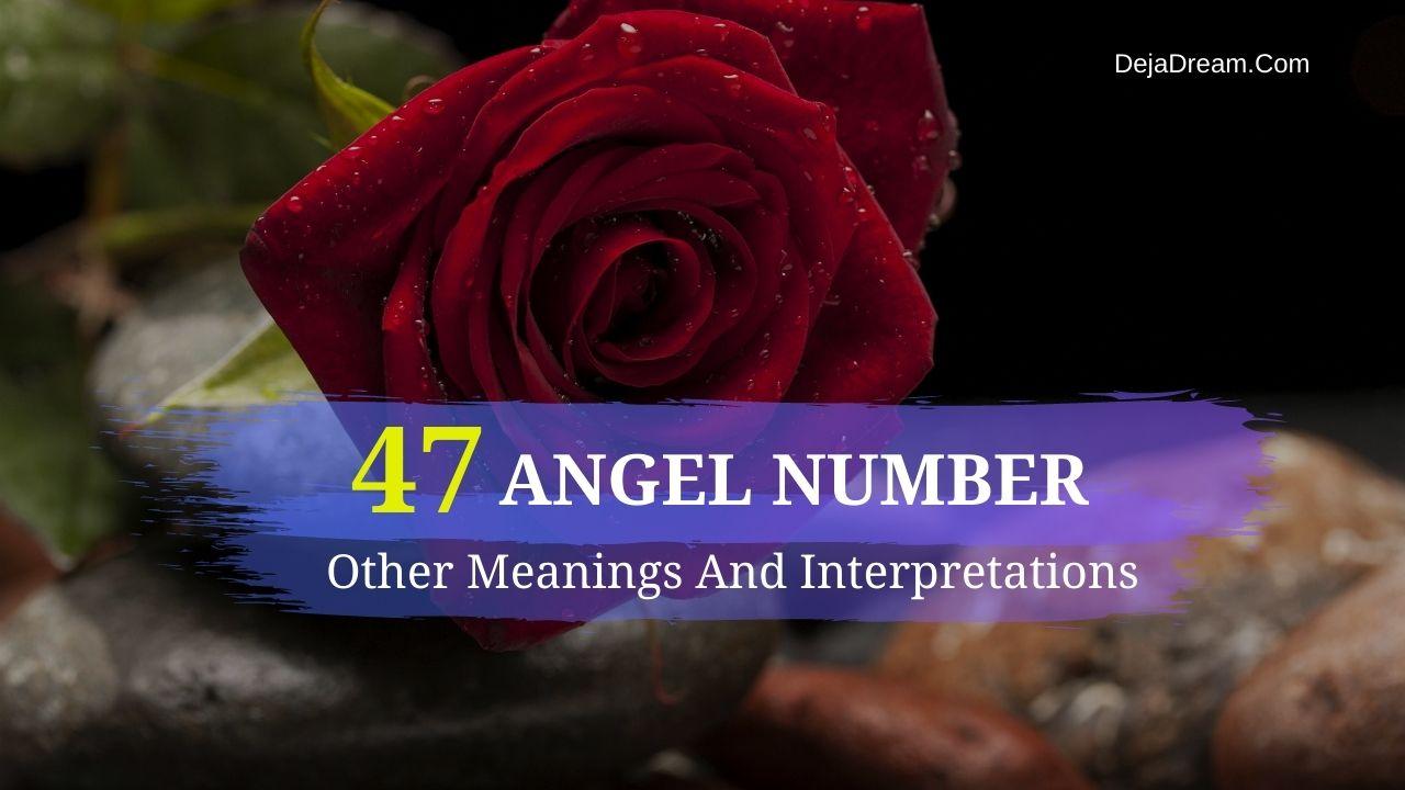 47 angel number