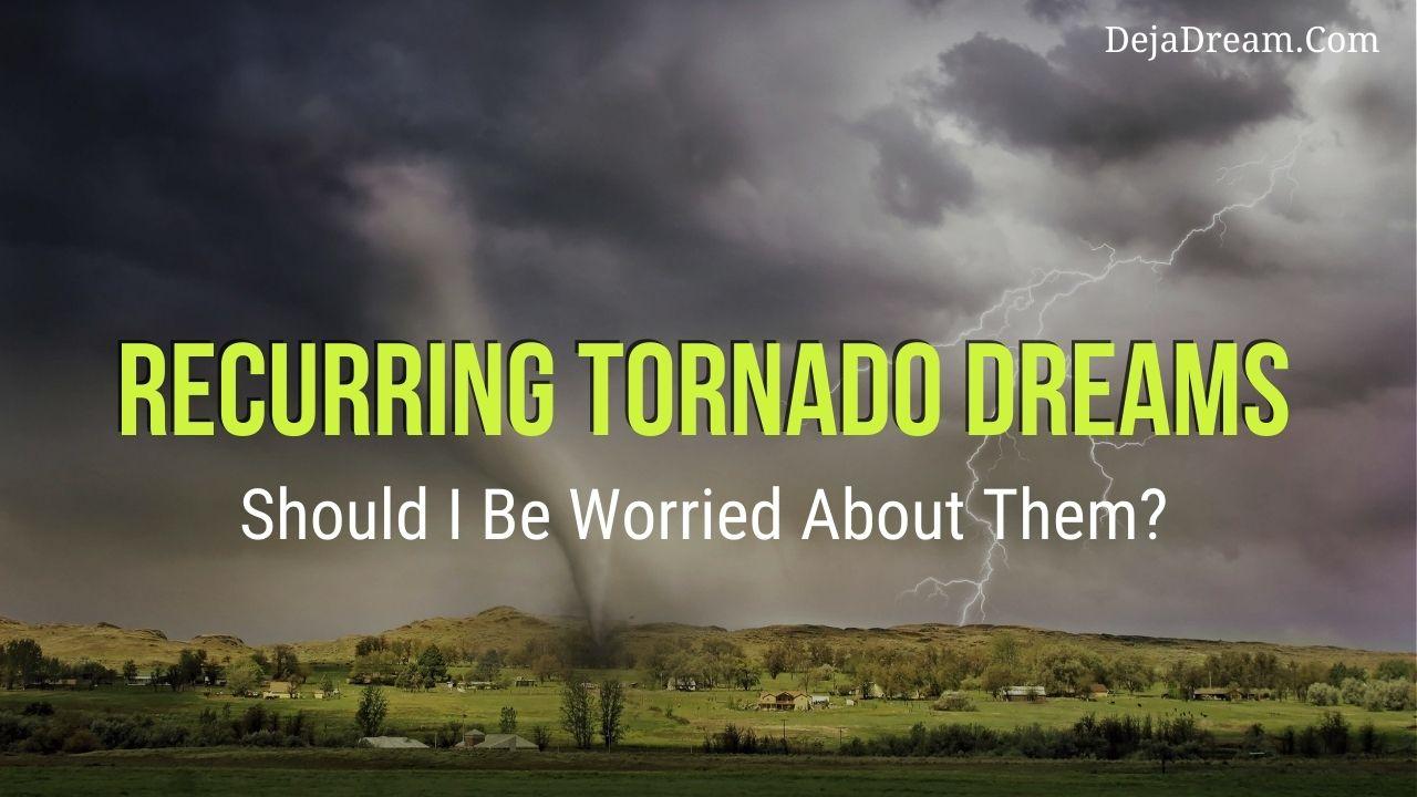 recurring tornado dreams