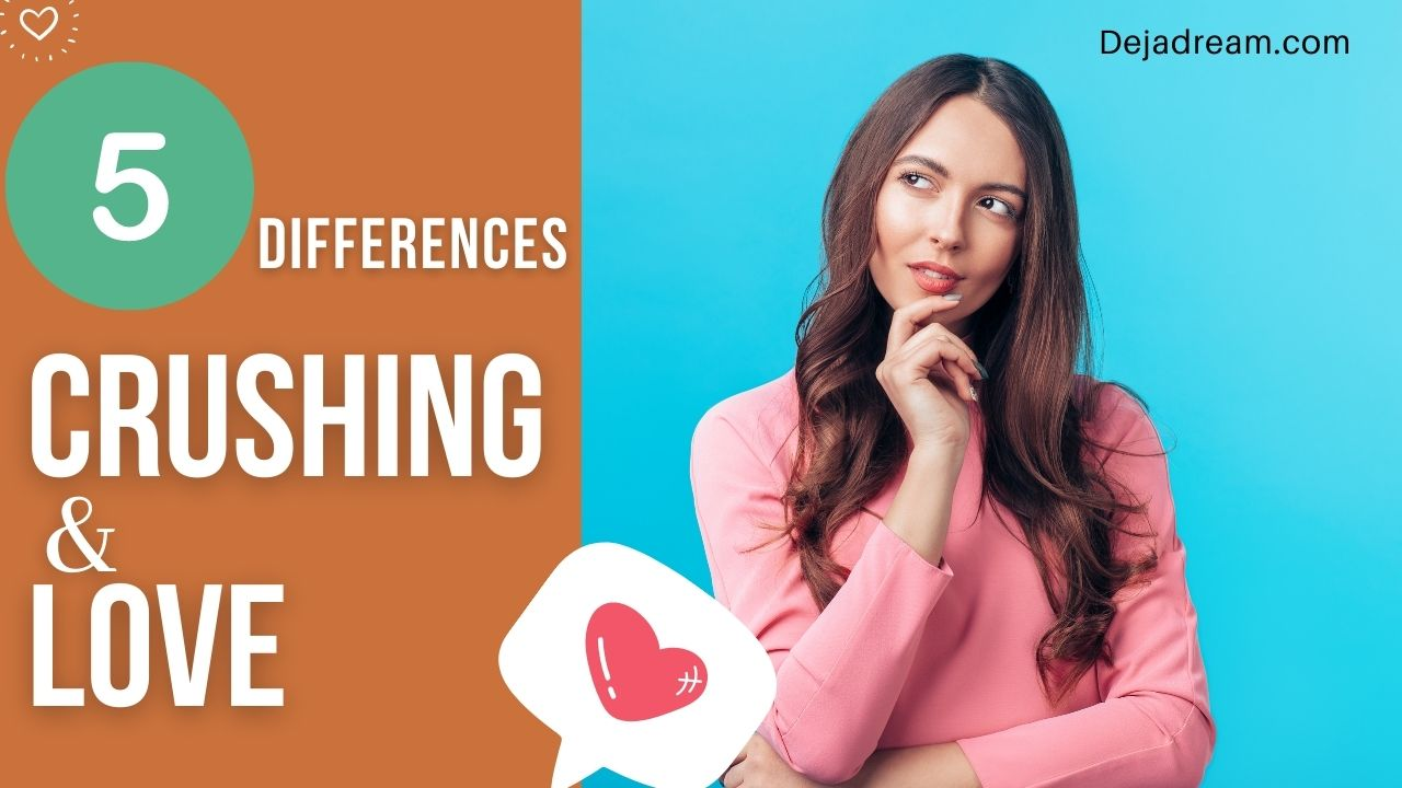 5 Stark Differences Between Crushing And Love